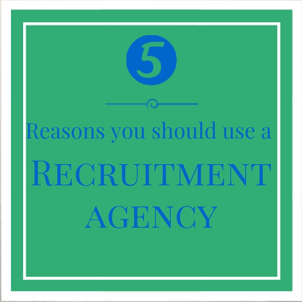 Reasons you should use a recruitment agency
